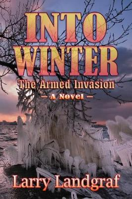 Into Winter: The Armed Invasion - Four Seasons 3 (Paperback)