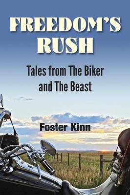 Freedom's Rush: Tales from the Biker and the Beast (Paperback)