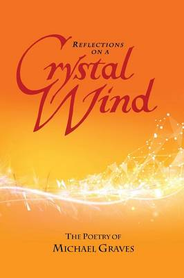 Reflections on a Crystal Wind (Paperback)