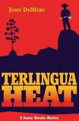 Terlingua Heat: A Danny Morales Mystery (Paperback)