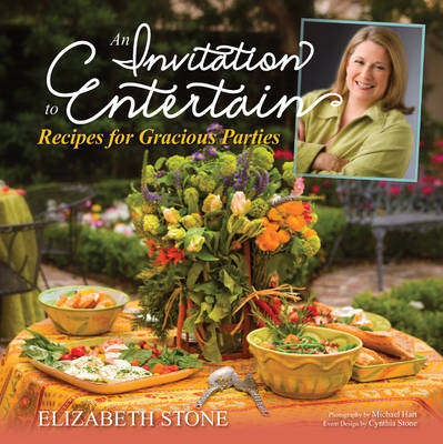 An Invitation to Entertain: Recipes for Gracious Parties (Hardback)