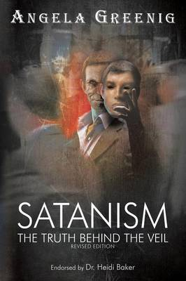 Satanism: The Truth Behind the Veil (Paperback)