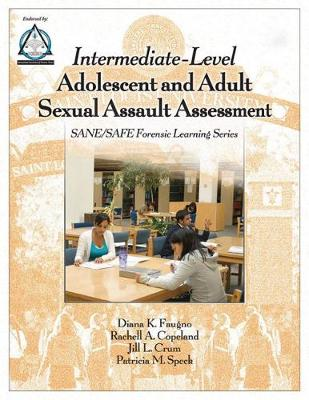 Intermediate-Level Adolescent and Adult Sexual Assault Assessment: SANE/SAFE Forensic Workbook Series - SANE/SAFE Forensic Workbook Series (Paperback)