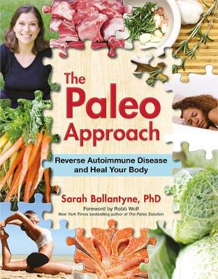 The Paleo Approach: Reverse Autoimmune Disease and Heal Your Body (Paperback)