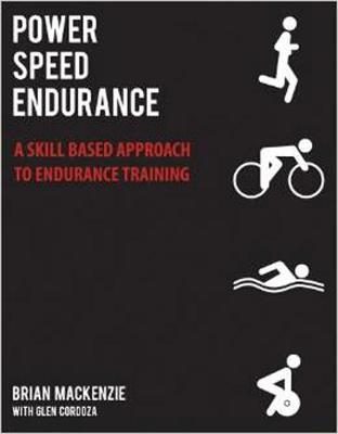 Power Speed Endurance: A Skill-Based Approach to Endurance Training (Paperback)