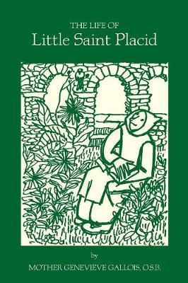 The Life of Little Saint Placid (Paperback)