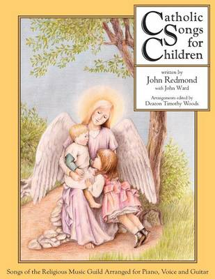 Catholic Songs for Children: Songs of the Relgious Music Guild Arranged for Piano, Voice and Guitar (Paperback)