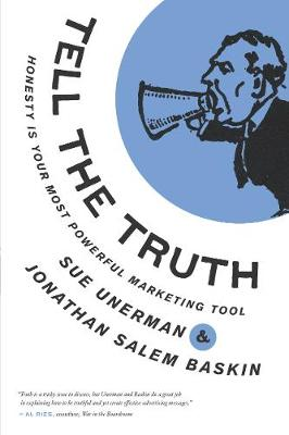 Tell The Truth: Honesty Is Your Most Powerful Marketing Tool (Hardback)