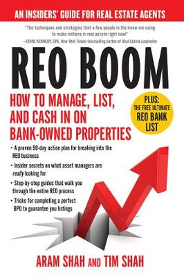 REO Boom: How to Manage, List, and Cash in on Bank-Owned Properties: An Insiders  Guide for Real Estate Agents (Paperback)