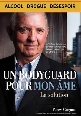 Un Bodyguard Pour Mon AME: La Solution (Hardback)