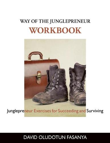 Way of the Junglepreneur Workbook: Junglepreneur Exercises for Succeeding and Surviving (Paperback)