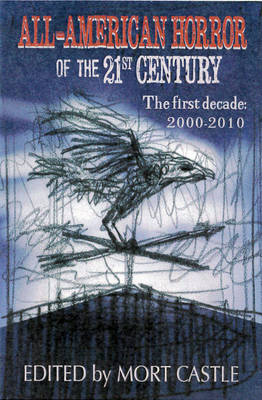 All American Horror of the 21st Century: The First Decade: 2000-2010 (Paperback)