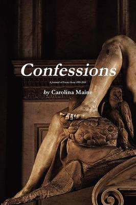 Confessions a Journal of Poetry from 1995-2010 (Paperback)