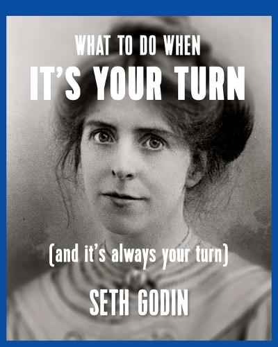 What to do when it's your turn (and it's always your turn) (Paperback)