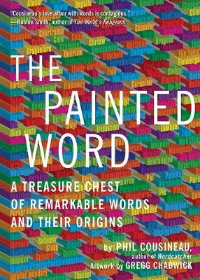 The Painted Word: A Treasure Chest of Remarkable Words and Their Origins (Paperback)
