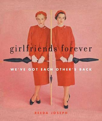 Girlfriends Forever: We'Ve Got Each Other's Back (Hardback)