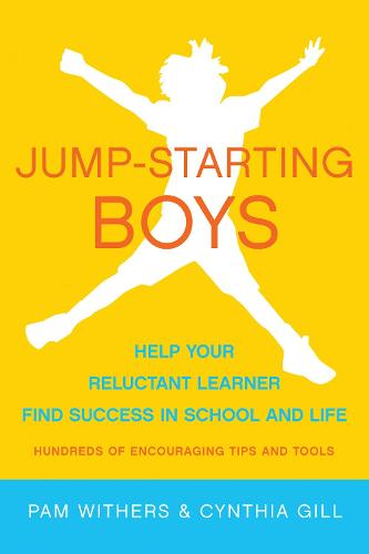 Jump-Starting Boys: Help Your Reluctant Learner Find Success in School and Life (Paperback)