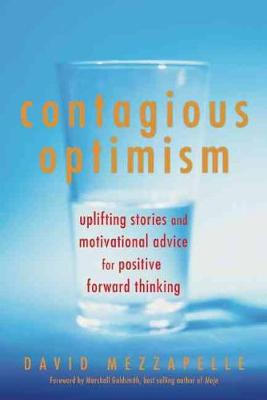 Contagious Optimism: Uplifting Stories and Motivational Advice for  Positive Forward Thinking (Paperback)
