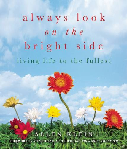 Always Look on the Bright Side: Celebrating Each Day to the Fullest (Paperback)