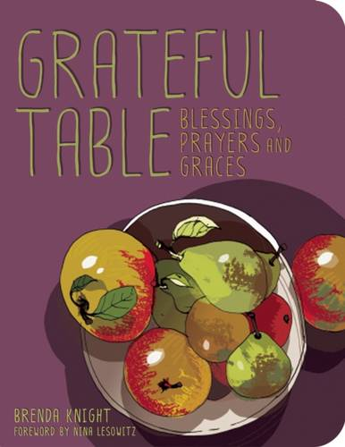 The Grateful Table: Blessings, Prayers and Graces (Paperback)