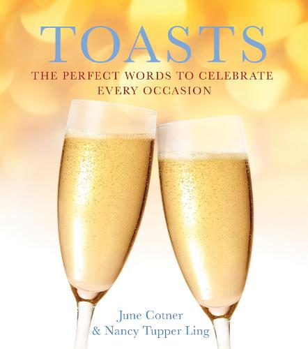 Toasts: The Perfect Words to Celebrate Every Occasion (Paperback)