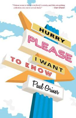 Hurry Please I Want to Know (Paperback)
