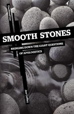 Smooth Stones: Bringing Down the Giant Questions of Apologetics (Paperback)