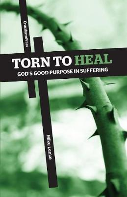 Torn to Heal: God's Good Purpose in Suffering (Paperback)