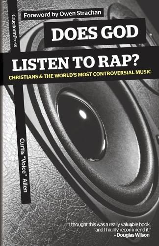 Does God Listen to Rap?: Christians and the World's Most Controversial Music (Paperback)