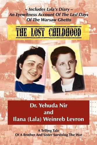 The Lost Childhood: A Telling Tale of a Brother and Sister Surviving the War (Paperback)