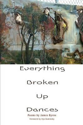 Everything Broken Up Dances (Paperback)