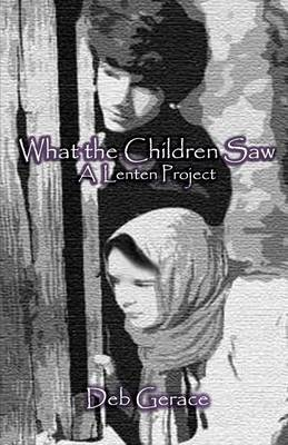 What the Children Saw (Paperback)
