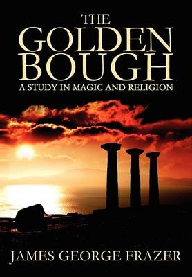 The Golden Bough: A Study of Magic and Religion (Paperback)