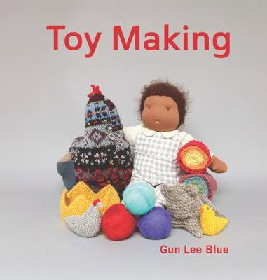 Toy Making: Simple Playthings to Make for Children (Paperback)
