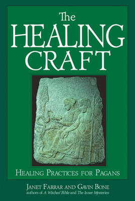 The Healing Craft: Healing Practices for Pagans (Paperback)