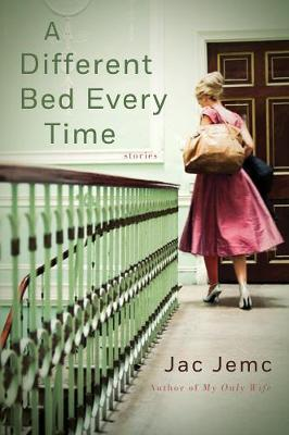 A Different Bed Every Time: Stories (Paperback)