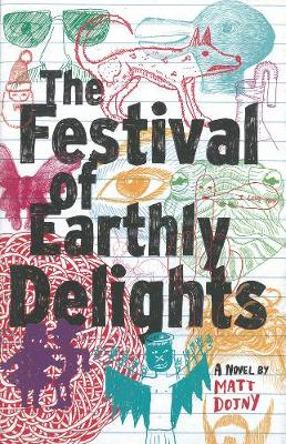 The Festival Of Earthly Delights (Hardback)