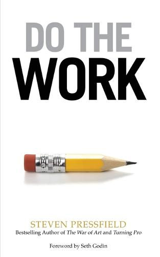 Do the Work: Overcome Resistance and Get Out of Your Own Way (Paperback)