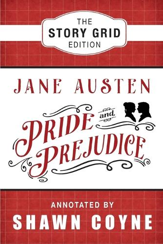 Pride and Prejudice: The Story Grid Edition (Paperback)