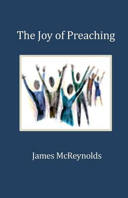 The Joy of Preaching (Paperback)