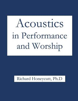 Acoustics in Performance and Worship (Paperback)