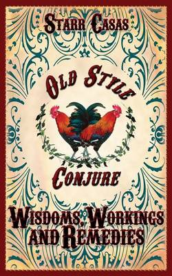 Old Style Conjure Wisdoms, Workings and Remedies (Paperback)
