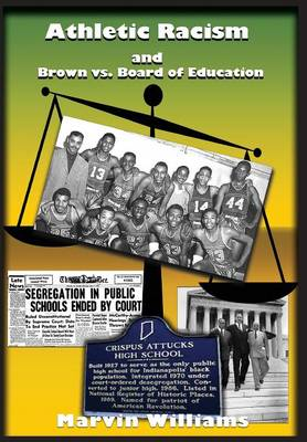 Athletic Racism and Brown vs. Board of Education (Hardback)