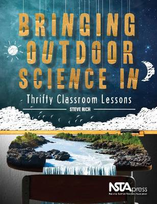 Bringing Outdoor Science In: Thrifty Classroom Lessons (Paperback)