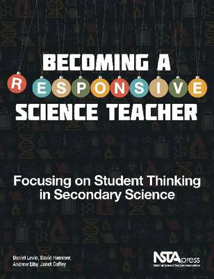 Becoming a Responsive Science Teacher: Focusing on Student Thinking in Secondary Science (Paperback)