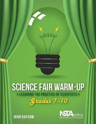 Science Fair Warm-Up: Learning the Practice of Scientists: Grades 7-10 (Paperback)