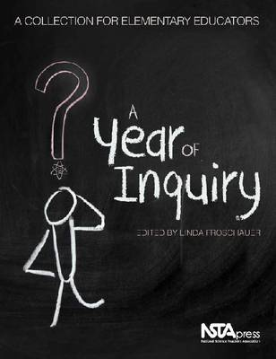 A Year of Inquiry: A Collection for Elementary Educators (Paperback)