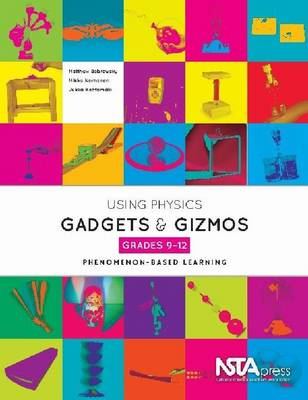 Using Physical Science Gadgets and Gizmos, Grades 9-12: Phenomenon-Based Learning (Paperback)