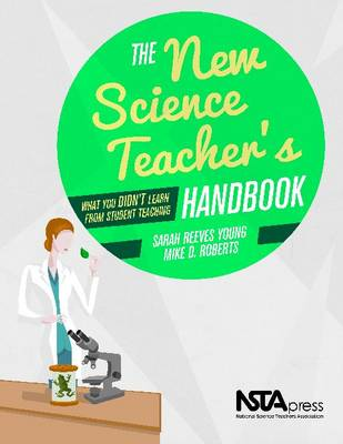 The New Science Teacher's Handbook: What You Didn't Learn From Student Teaching (Paperback)