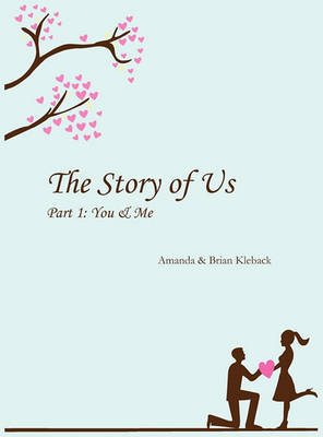 The Story of Us, Part One: You and Me (Hardback)